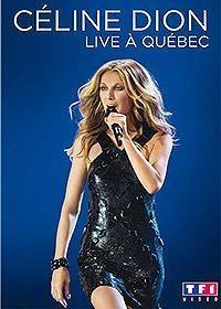 Cover Céline Dion - Live à Québec [DVD]